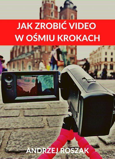 _Jak zrobić video w ośmiu krokach